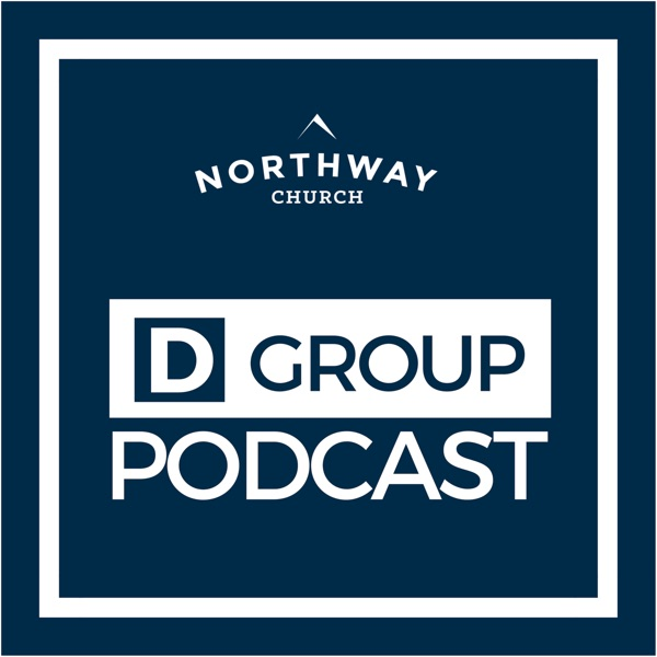 Northway's D Group Podcast