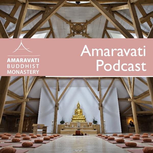 Amaravati Podcast | Latest Dhamma Talks