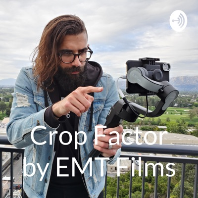 Crop Factor by EMT Films