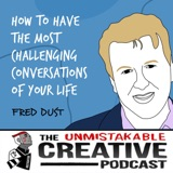 Fred Dust | How to Have the Most Challenging Conversations of Your Life