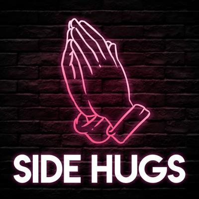 Side Hugs:Side Hugs