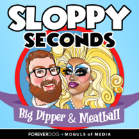 Sloppy Seconds with Big Dipper & Meatball podcast