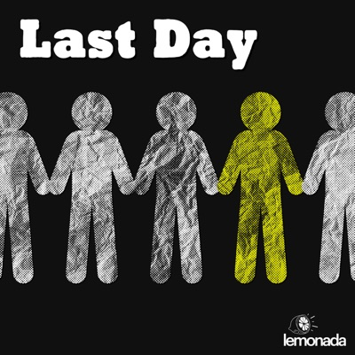 Last Day:Lemonada Media