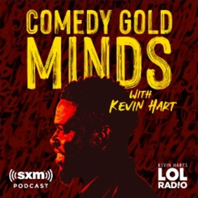 Comedy Gold Minds with Kevin Hart:SiriusXM