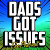 Dads Got Issues Podcast artwork