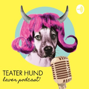 TEATER HUND laver podcast