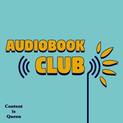 AudioBook Club:Content is Queen
