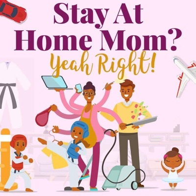 Stay At Home Mom? Yeah Right!:Sarah Smith