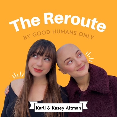 The Reroute by Good Humans Only:Karli and Kasey Altman