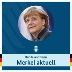 Video Podcast: Bundeskanzlerin Merkel aktuell