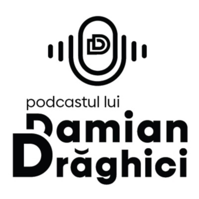 Podcastul lui Damian Draghici:Damian Draghici