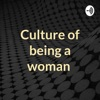 Culture of being a woman  artwork