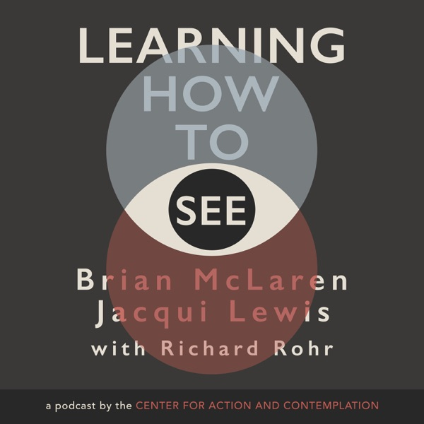 Learning How to See with Brian McLaren