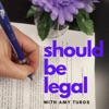 Should Be Legal with Amy Turos artwork
