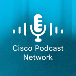 Cisco Podcast Network