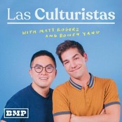 Las Culturistas with Matt Rogers and Bowen Yang