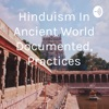 Hinduism In Ancient World Documented, Practices artwork