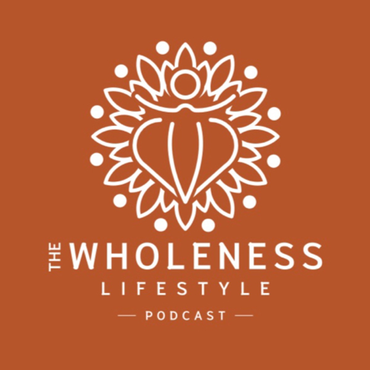 The Wholeness Lifestyle Podcast