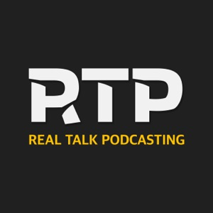 Real Talk Podcasting
