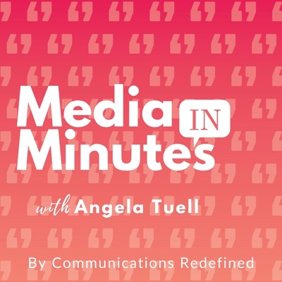 Media in Minutes