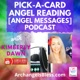 Pick a Card Angel Reading - Angel Messages Podcast