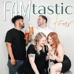 FAMtastic Four