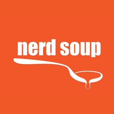 The Nerd Soup Podcast:The Nerd Soup Podcast