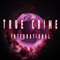 True Crime International podcast
