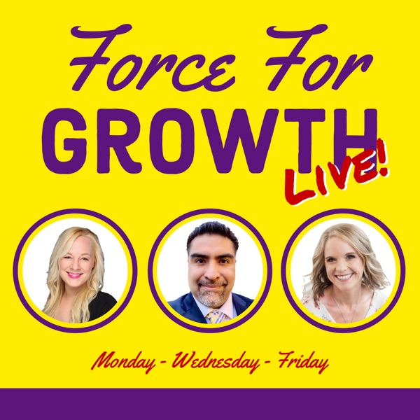 Force For Growth Live podcast show image