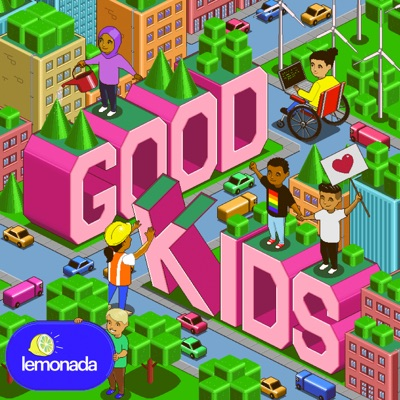 Good Kids:Lemonada Media
