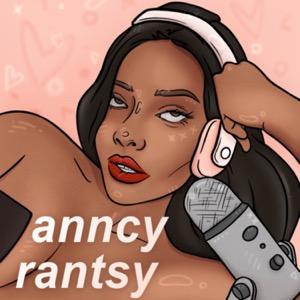 Anncy Rantsy Podcast