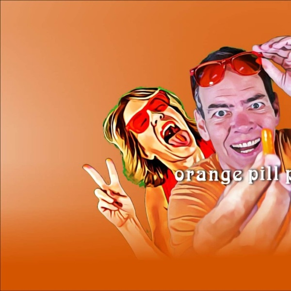 Orange Pill Podcast