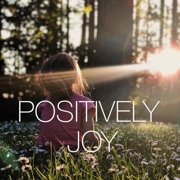 POSITIVELY JOY