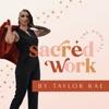 Sacred Work: an online marketing + business podcast artwork