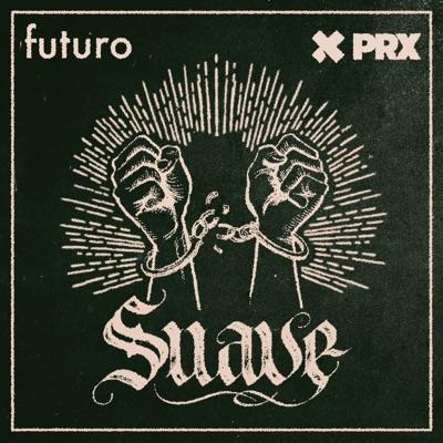 Suave:Futuro Studios and PRX