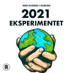Med kloden i kurven - 2021 Eksperimentet