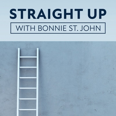 Straight Up with Bonnie St. John: Real Talk about Climbing The Corporate Ladder