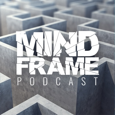 MindFrame Podcast:Written by David J. Moton and Produced By Brent Van Tassel