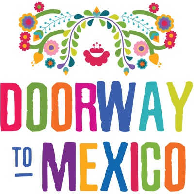 Doorway To Mexico | Learn Spanish with Intermediate and Advanced Conversations:Doorway To Mexico | Learn Spanish from Mexico