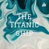 The Titanic ship artwork