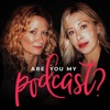 Are You My Podcast? artwork