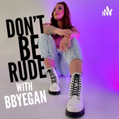 DON'T BE RUDE:Gabrielle Egan