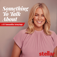 Something To Talk About with Samantha Armytage