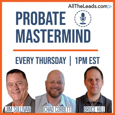 PROBATE MASTERMIND Real Estate Podcast