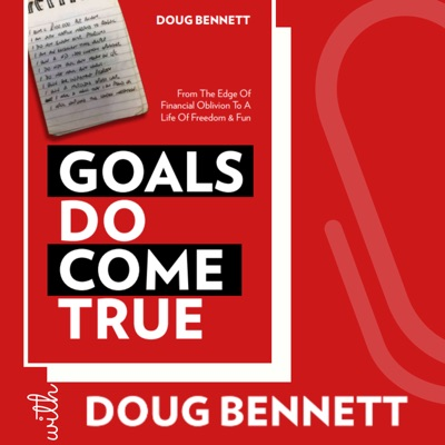 Goals DO Come True with Doug Bennett