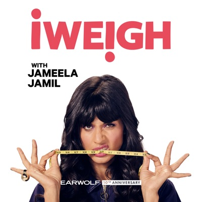I Weigh with Jameela Jamil:Earwolf & Jameela Jamil