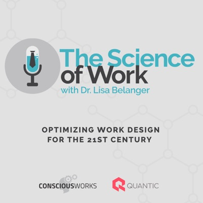 The Science of Work:ConsciousWorks