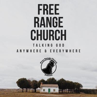 Free Range Church Podcast