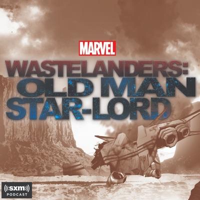 Marvel's Wastelanders: Old Man Star-Lord:Marvel and SiriusXM