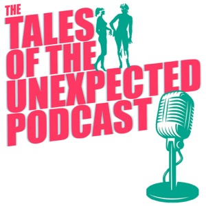 The Tales Of The Unexpected Podcast